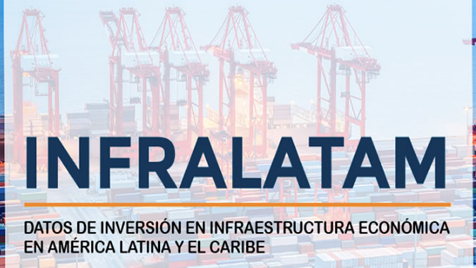 CEPAL, CAF y BID ofreen cifras de inversión en infraestructura en América Latina